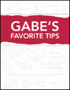 Gabe's Favorite Tips