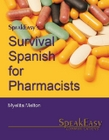 Survival Spanish for Pharmacists - Workbook